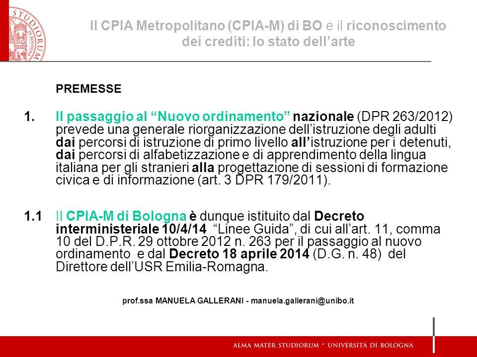 """Il CPIA Metropolitano (CPIA-M) di BO e il riconoscimento dei crediti: lo stato dell'arte PREMESSE 1.Il passaggio al """"Nuovo ordinamento"""" nazionale (DPR"""