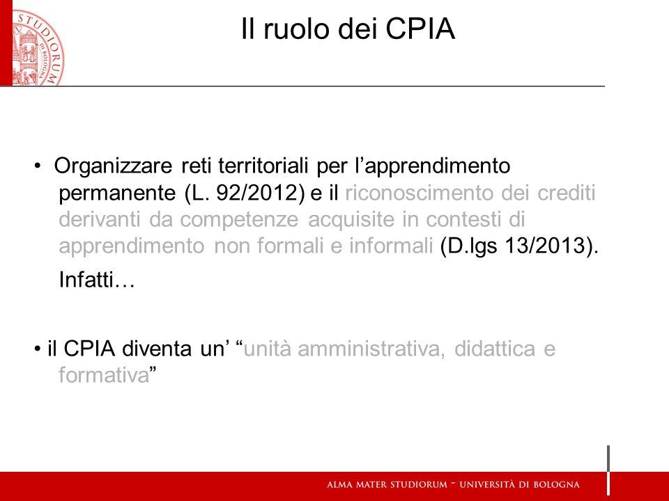 Il ruolo dei CPIA Organizzare reti territoriali per l'apprendimento permanente (L. 92/2012) e il riconoscimento dei crediti derivanti da competenze ac