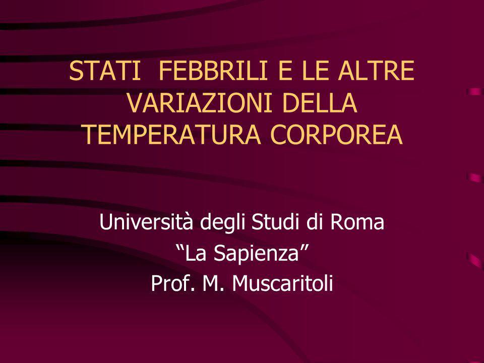 Temperatura corporea media (18-40 anni) 36,8°C + 0.4 °C (Nadir 6 A.M.