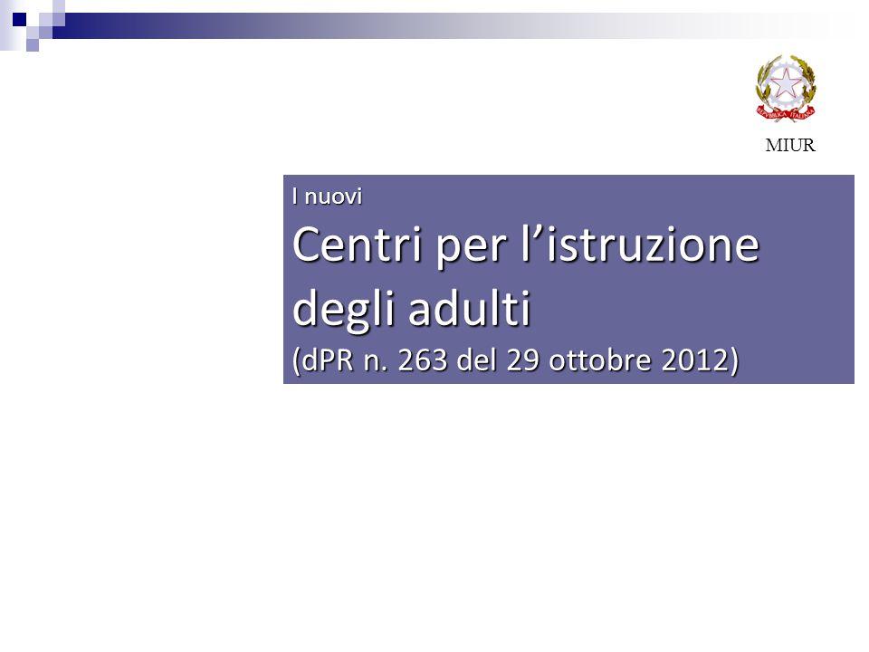 I nuovi Centri per l'istruzione degli adulti (dPR n. 263 del 29 ottobre 2012) MIUR
