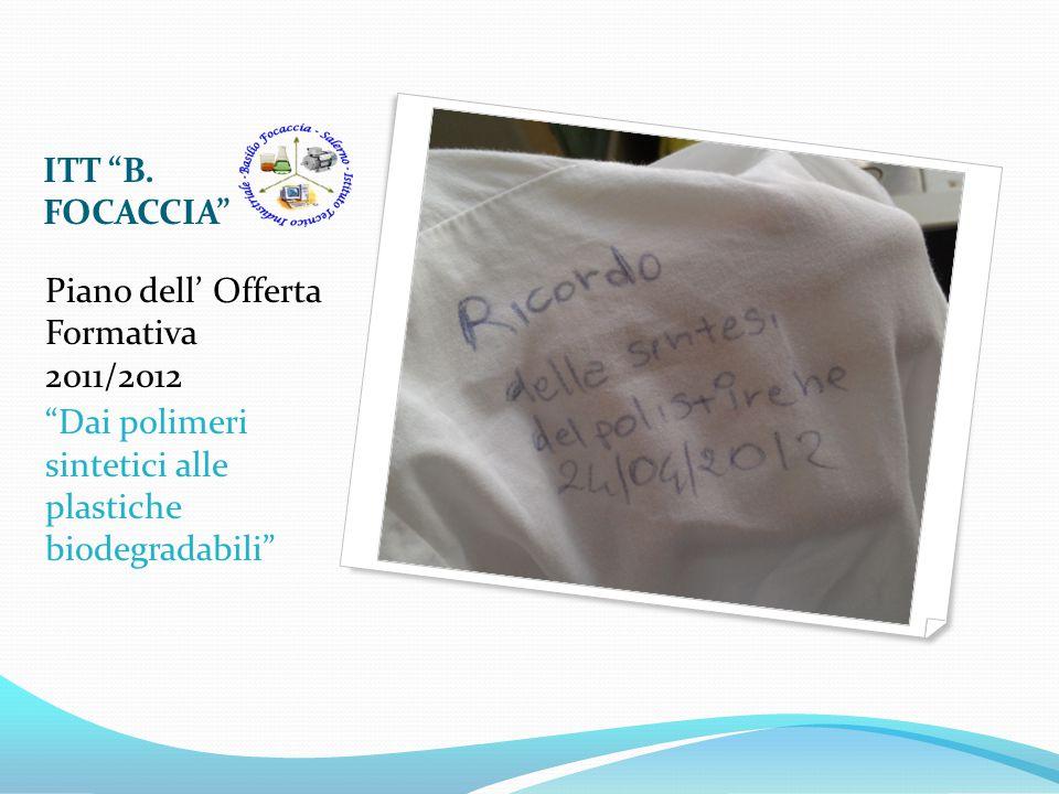 """ITT """"B. FOCACCIA"""" Piano dell' Offerta Formativa 2011/2012 """"Dai polimeri sintetici alle plastiche biodegradabili"""""""
