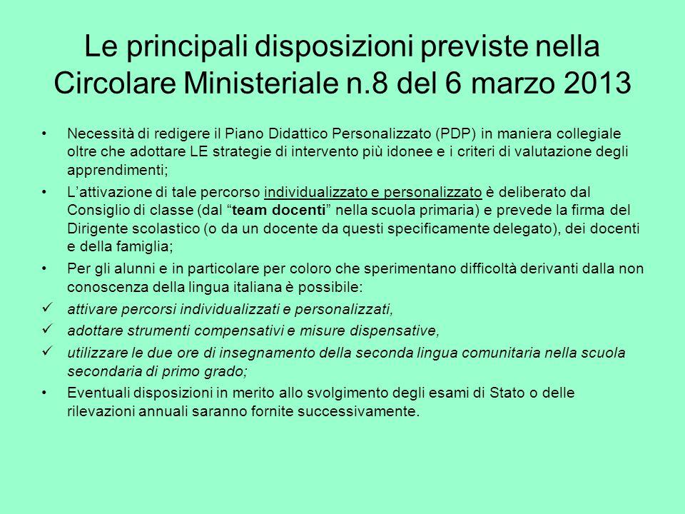 Le principali disposizioni previste nella Circolare Ministeriale n.8 del 6 marzo 2013 Necessità di redigere il Piano Didattico Personalizzato (PDP) in