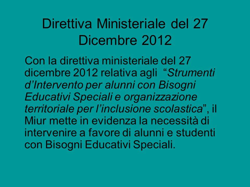 """Direttiva Ministeriale del 27 Dicembre 2012 Con la direttiva ministeriale del 27 dicembre 2012 relativa agli """"Strumenti d'Intervento per alunni con Bi"""