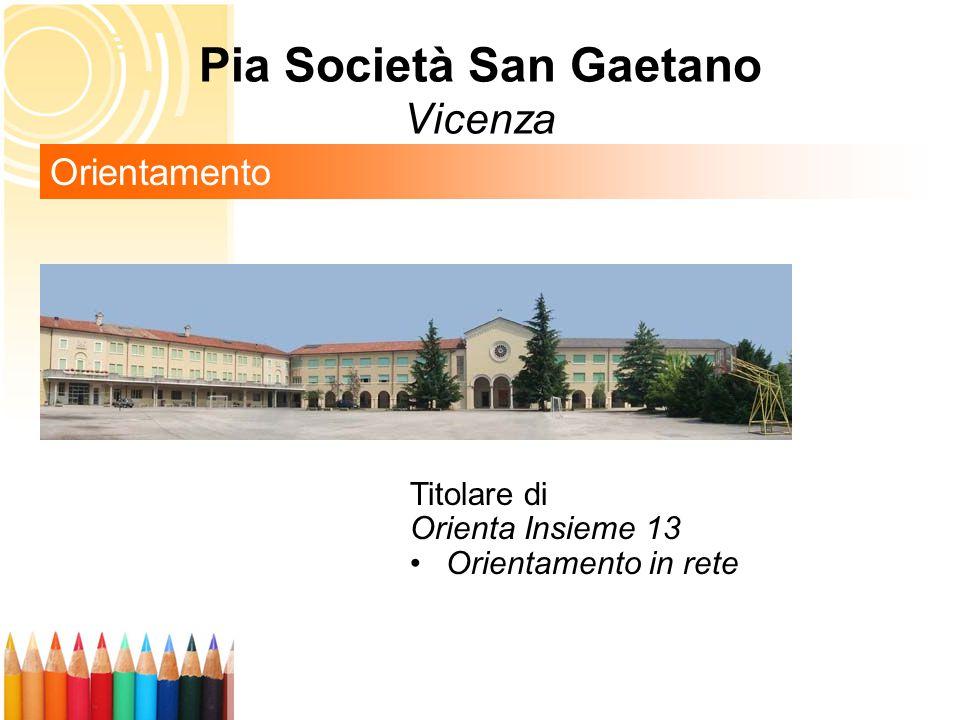 Pia Società San Gaetano Vicenza Orientamento Titolare di Orienta Insieme 13 Orientamento in rete