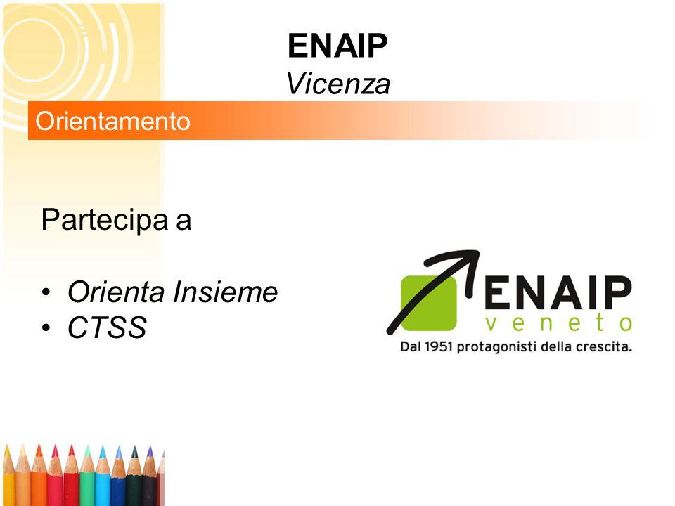 Partecipa a Orienta Insieme CTSS Orientamento ENAIP Vicenza