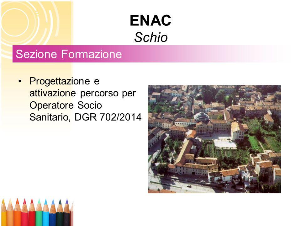 ENAC Schio Sezione Formazione Progettazione e attivazione percorso per Operatore Socio Sanitario, DGR 702/2014