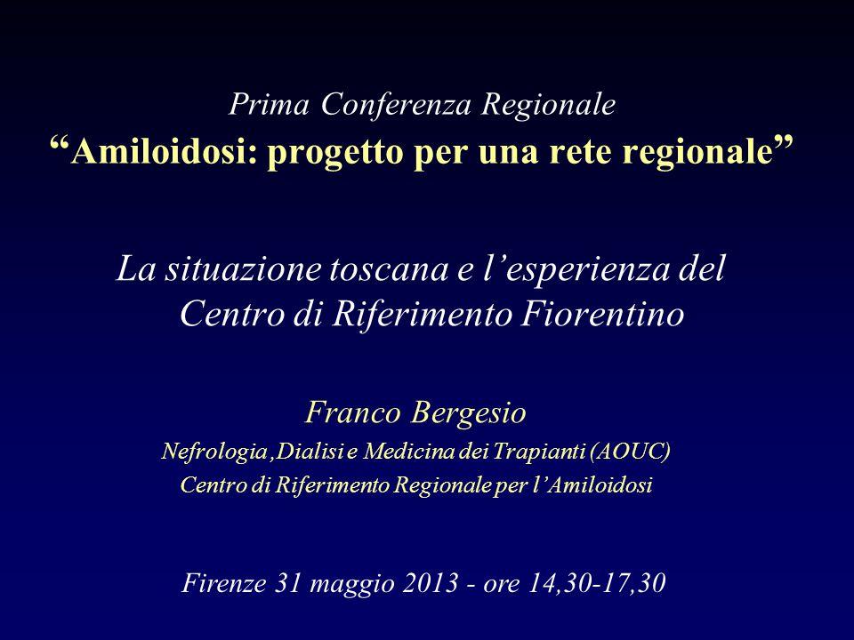 """Prima Conferenza Regionale """" Amiloidosi: progetto per una rete regionale """" La situazione toscana e l'esperienza del Centro di Riferimento Fiorentino F"""