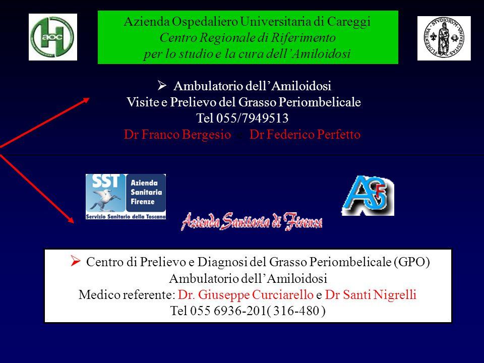  Centro di Prelievo e Diagnosi del Grasso Periombelicale (GPO) Ambulatorio dell'Amiloidosi Medico referente: Dr. Giuseppe Curciarello e Dr Santi Nigr