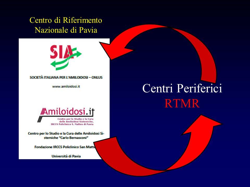 Centro di Riferimento Nazionale di Pavia Centri Periferici RTMR
