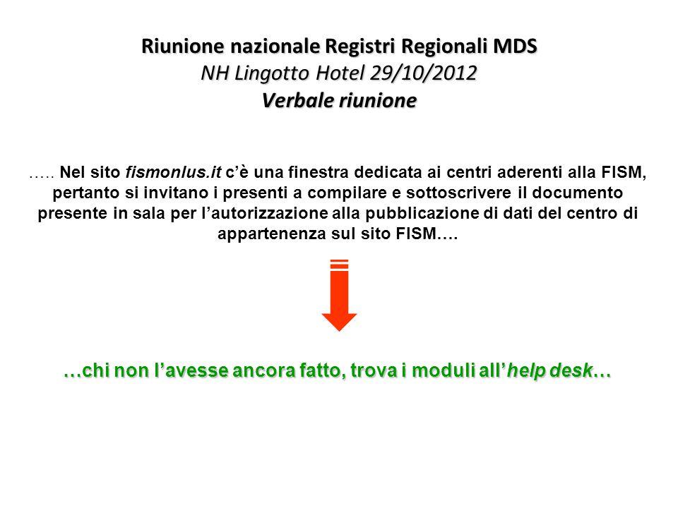 Riunione nazionale Registri Regionali MDS NH Lingotto Hotel 29/10/2012 Verbale riunione …..