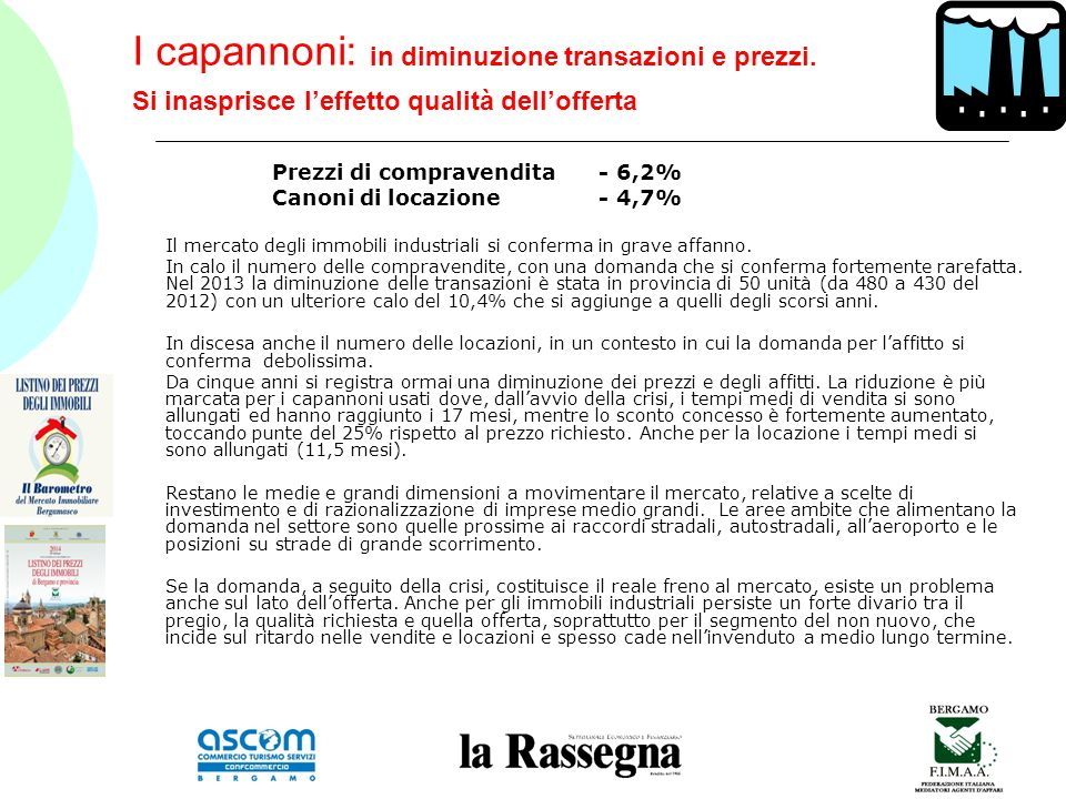 I capannoni: in diminuzione transazioni e prezzi.