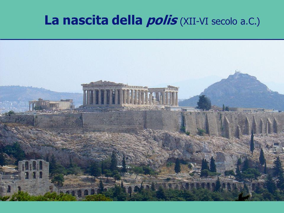 La nascita della polis i Dori giungono in Grecia: fine della civiltà micenea (XI sec.