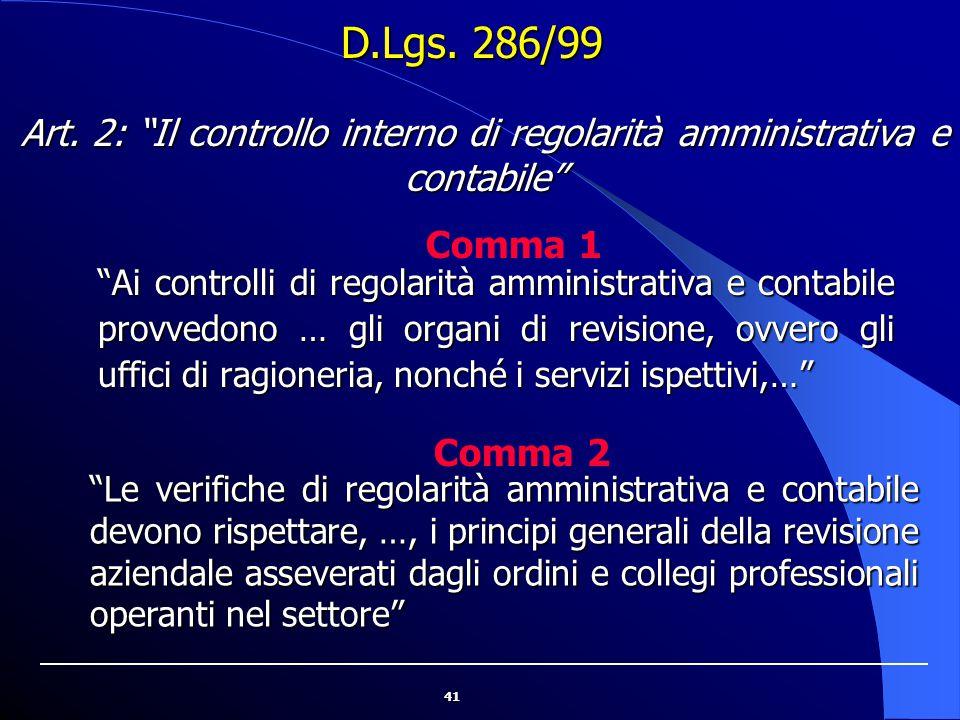 """41 """"Ai controlli di regolarità amministrativa e contabile provvedono … gli organi di revisione, ovvero gli uffici di ragioneria, nonché i servizi ispe"""