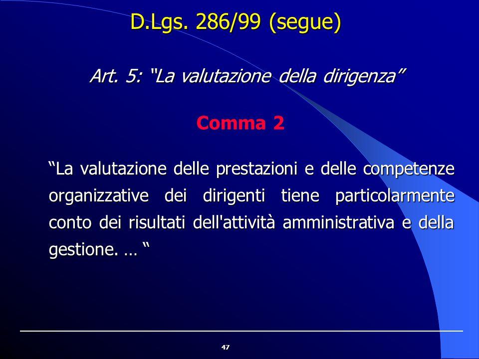 """47 """"La valutazione delle prestazioni e delle competenze organizzative dei dirigenti tiene particolarmente conto dei risultati dell'attività amministra"""