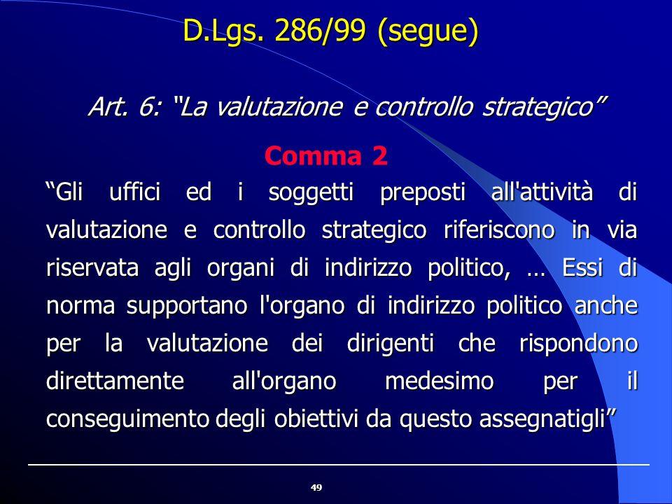 """49 """"Gli uffici ed i soggetti preposti all'attività di valutazione e controllo strategico riferiscono in via riservata agli organi di indirizzo politic"""