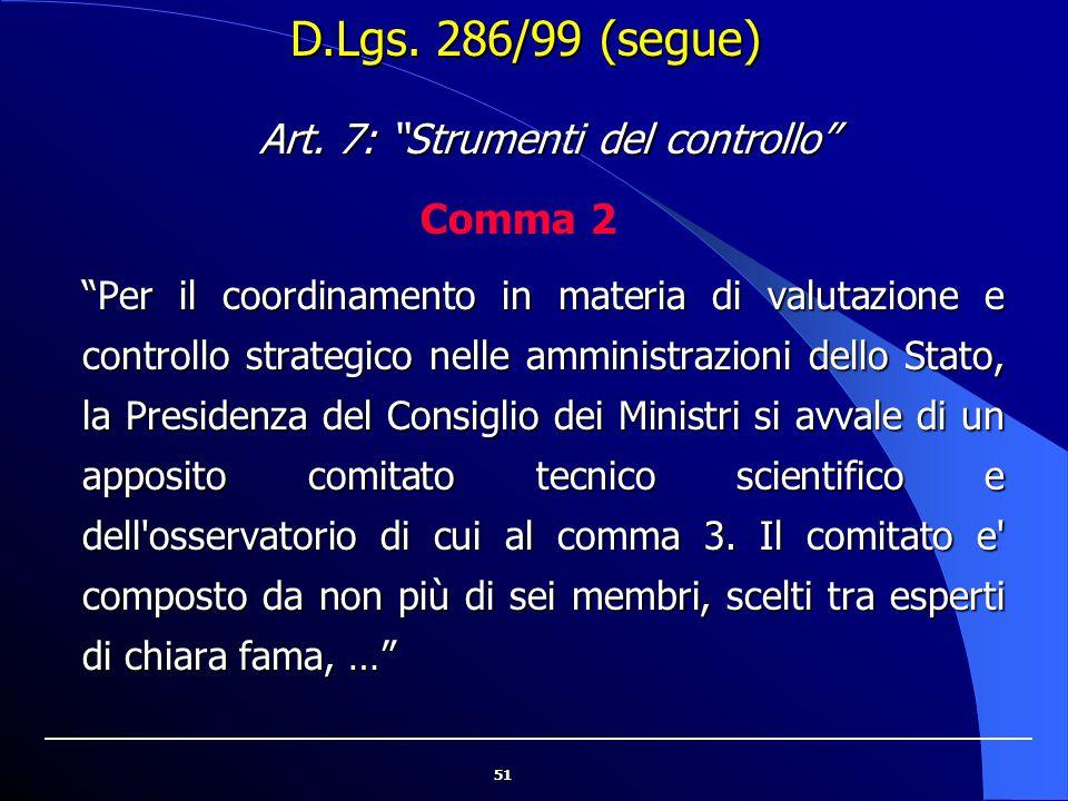 """51 """"Per il coordinamento in materia di valutazione e controllo strategico nelle amministrazioni dello Stato, la Presidenza del Consiglio dei Ministri"""