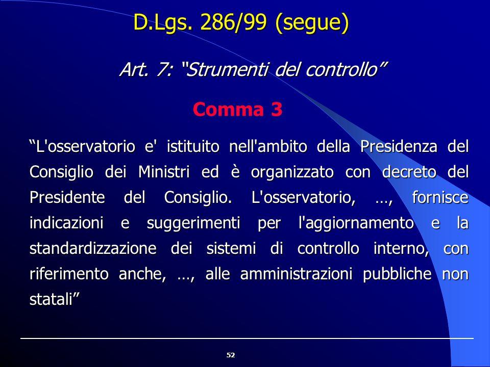 """52 """"L'osservatorio e' istituito nell'ambito della Presidenza del Consiglio dei Ministri ed è organizzato con decreto del Presidente del Consiglio. L'o"""