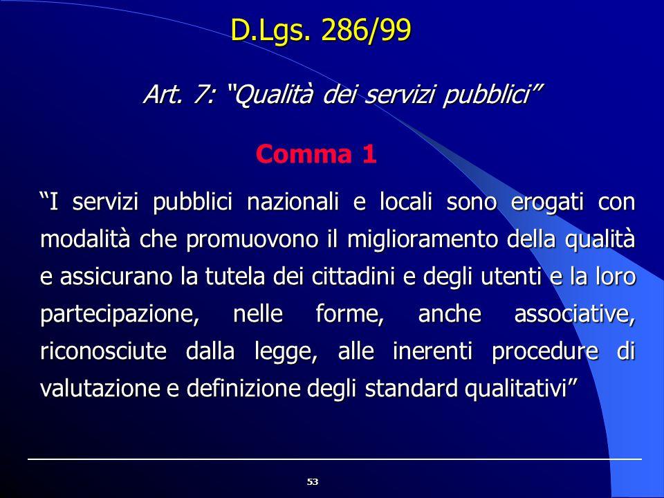 """53 """"I servizi pubblici nazionali e locali sono erogati con modalità che promuovono il miglioramento della qualità e assicurano la tutela dei cittadini"""