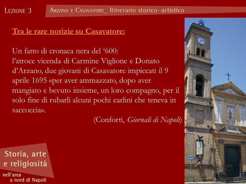 Tra le rare notizie su Casavatore: Un fatto di cronaca nera del '600: l'atroce vicenda di Carmine Viglione e Donato d'Arzano, due giovani di Casavator
