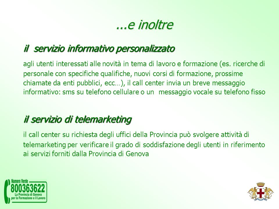 il servizio informativo personalizzato agli utenti interessati alle novità in tema di lavoro e formazione (es.