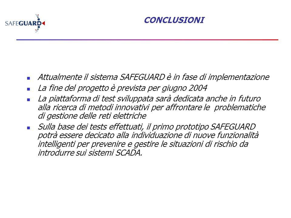 Attualmente il sistema SAFEGUARD è in fase di implementazione La fine del progetto è prevista per giugno 2004 La piattaforma di test sviluppata sarà d