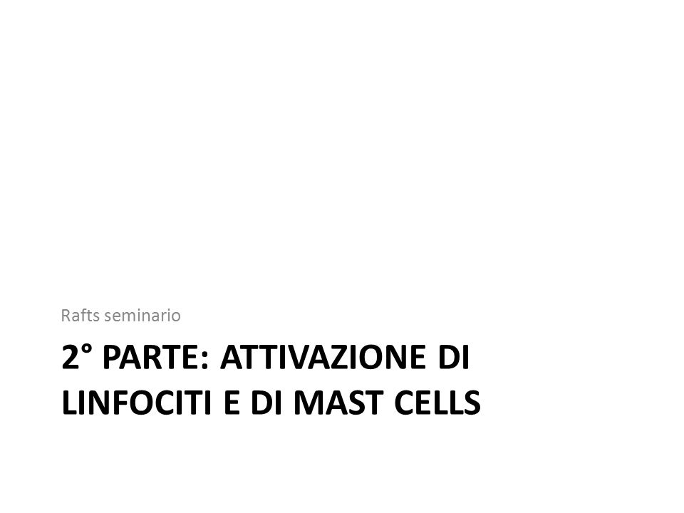 ATTIVAZIONE DEI LINFOCITI B Lipid rafts http://www.mcld.co.uk/hiv/?q=B%20cells