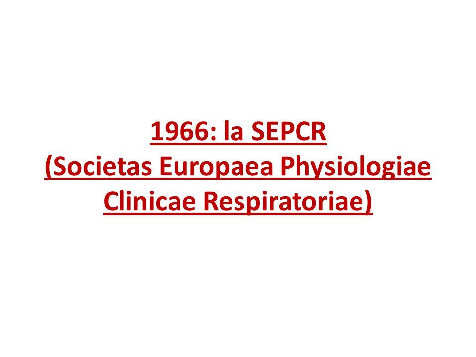 1966: la SEPCR (Societas Europaea Physiologiae Clinicae Respiratoriae)