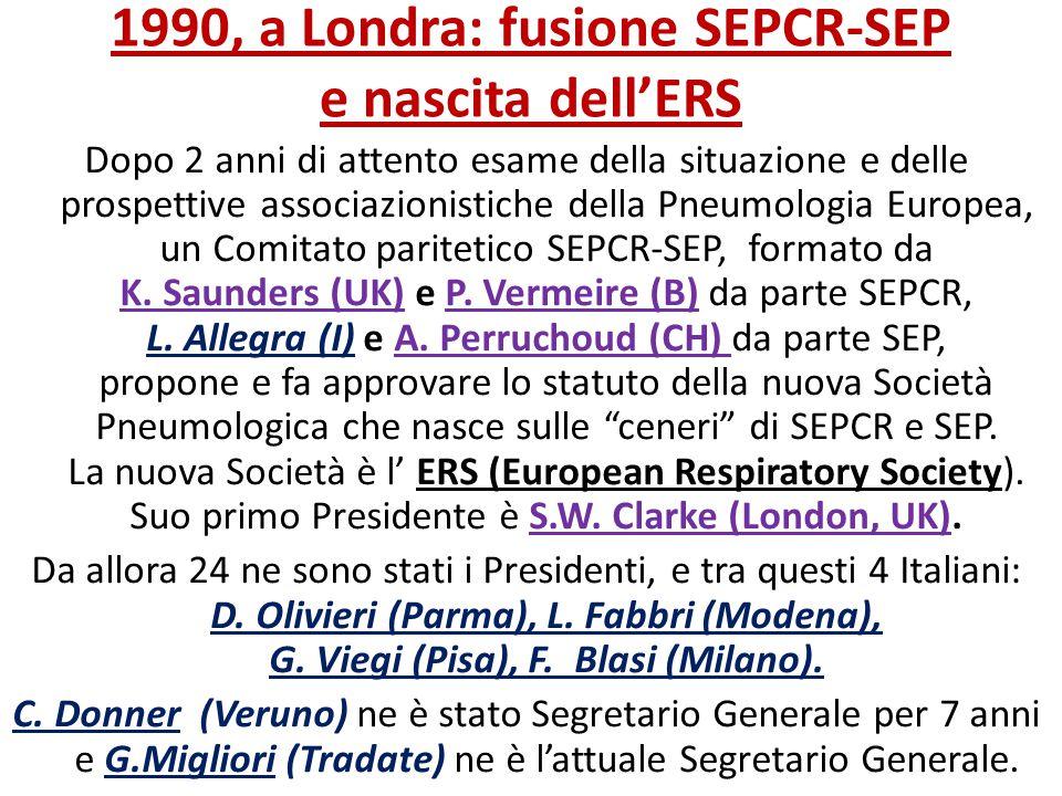 1990, a Londra: fusione SEPCR-SEP e nascita dell'ERS Dopo 2 anni di attento esame della situazione e delle prospettive associazionistiche della Pneumo