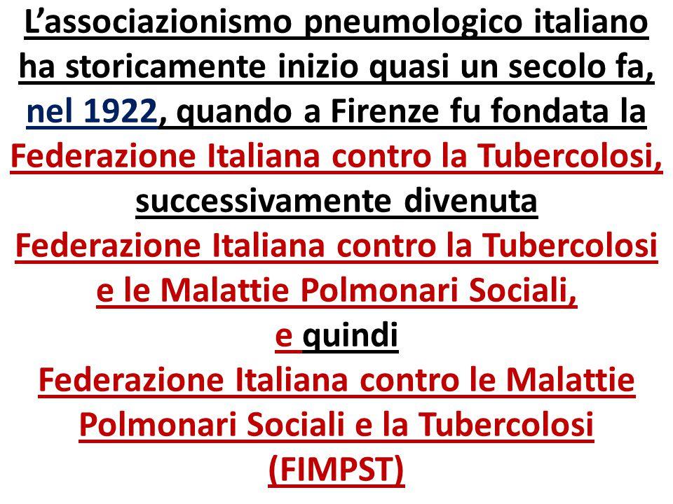 L'associazionismo pneumologico italiano ha storicamente inizio quasi un secolo fa, nel 1922, quando a Firenze fu fondata la Federazione Italiana contr