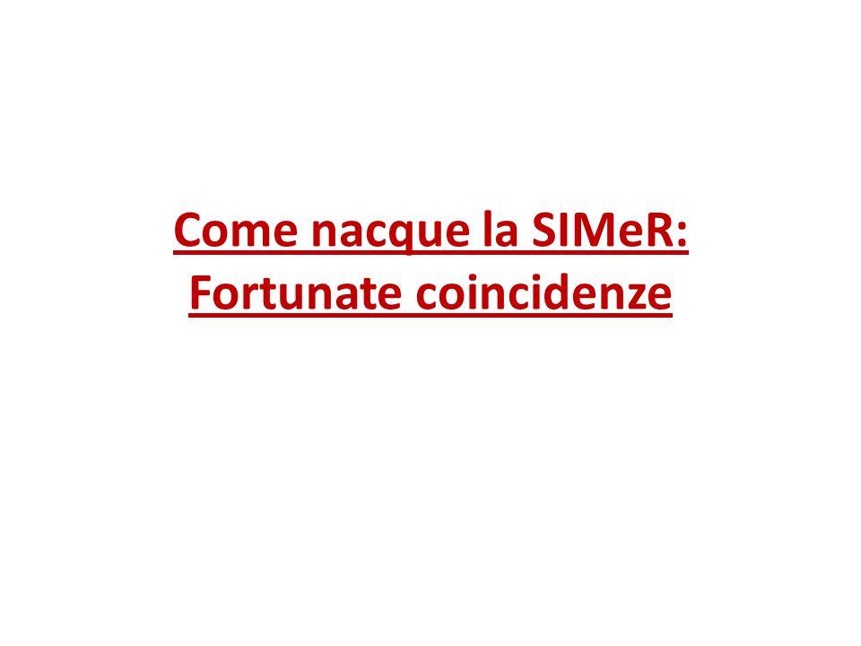 Come nacque la SIMeR: Fortunate coincidenze