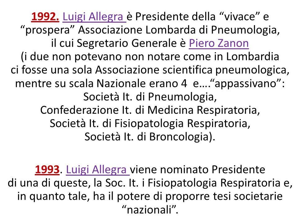 """1992. Luigi Allegra è Presidente della """"vivace"""" e """"prospera"""" Associazione Lombarda di Pneumologia, il cui Segretario Generale è Piero Zanon (i due non"""
