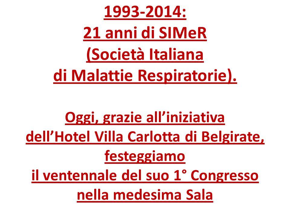 1993-2014: 21 anni di SIMeR (Società Italiana di Malattie Respiratorie). Oggi, grazie all'iniziativa dell'Hotel Villa Carlotta di Belgirate, festeggia