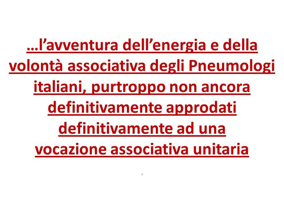 …l'avventura dell'energia e della volontà associativa degli Pneumologi italiani, purtroppo non ancora definitivamente approdati definitivamente ad una