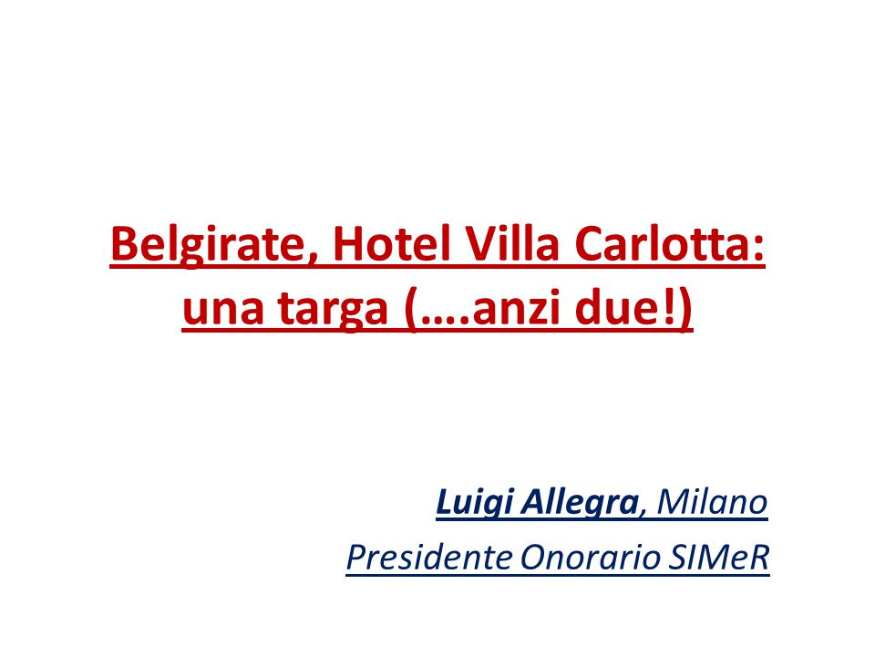 Belgirate, Hotel Villa Carlotta: una targa (….anzi due!) Luigi Allegra, Milano Presidente Onorario SIMeR