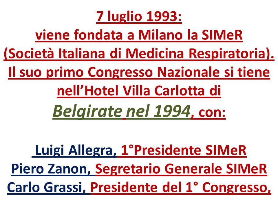 7 luglio 1993: viene fondata a Milano la SIMeR (Società Italiana di Medicina Respiratoria). Il suo primo Congresso Nazionale si tiene nell'Hotel Villa