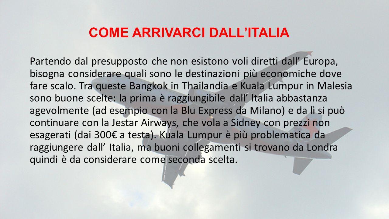 COME ARRIVARCI DALL'ITALIA Partendo dal presupposto che non esistono voli diretti dall' Europa, bisogna considerare quali sono le destinazioni più eco