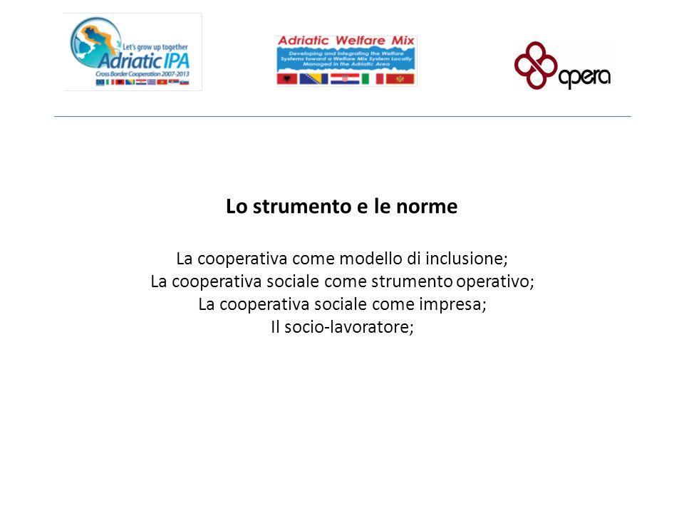 Lo strumento e le norme La cooperativa come modello di inclusione; La cooperativa sociale come strumento operativo; La cooperativa sociale come impres