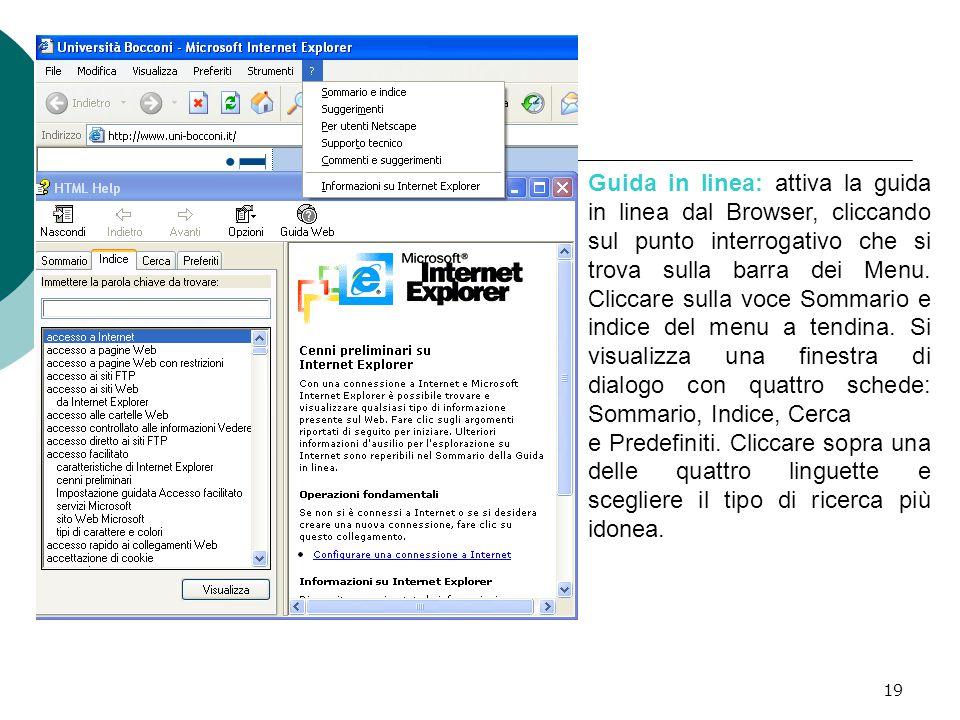 19 Guida in linea: attiva la guida in linea dal Browser, cliccando sul punto interrogativo che si trova sulla barra dei Menu.