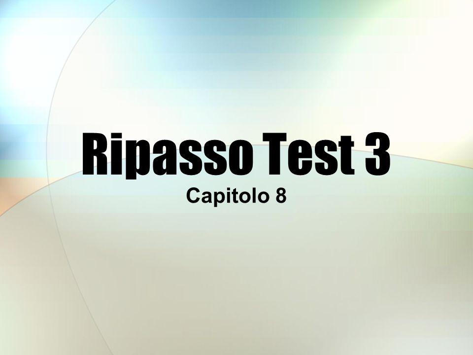 Ripasso Test 3 Capitolo 8