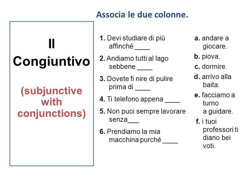 Il Congiuntivo (verbs that require subjunctive) ) Scegli la forma del verbo che meglio completa la frase.
