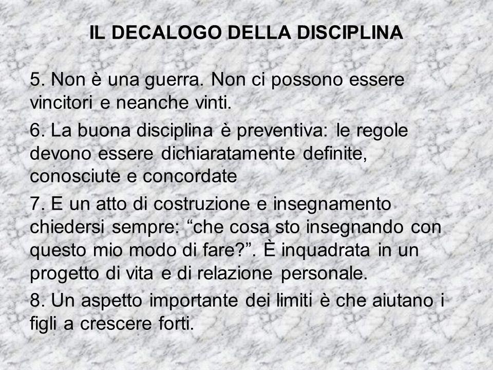 IL DECALOGO DELLA DISCIPLINA 9.I limiti aiutano i bambini a sviluppare le proprie risorse.