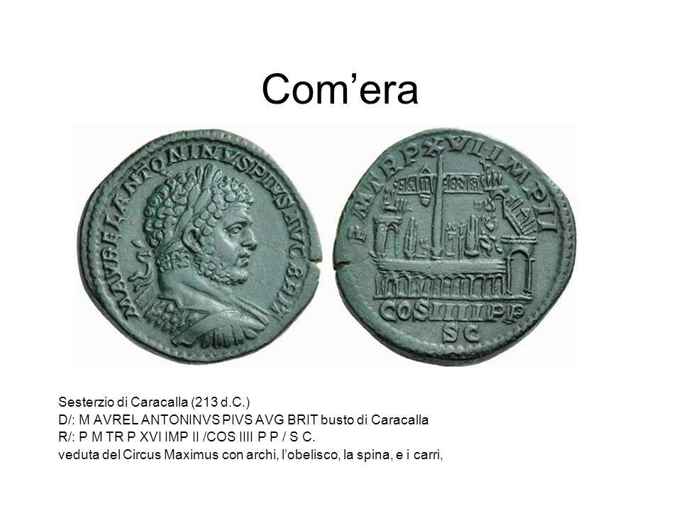 Com'era Sesterzio di Caracalla (213 d.C.) D/: M AVREL ANTONINVS PIVS AVG BRIT busto di Caracalla R/: P M TR P XVI IMP II /COS IIII P P / S C. veduta d