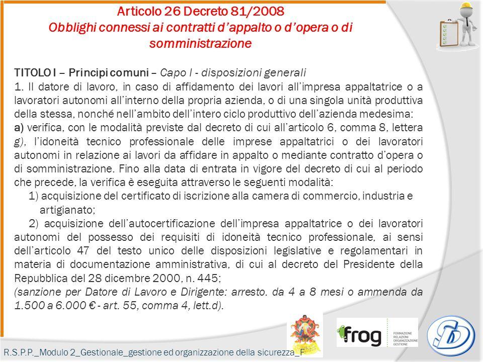 Articolo 26 Decreto 81/2008 Obblighi connessi ai contratti d'appalto o d'opera o di somministrazione TITOLO I – Principi comuni – Capo I - disposizion