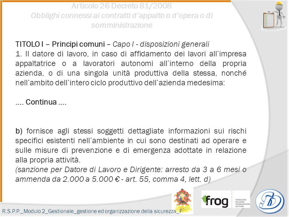 Articolo 26 Decreto 81/2008 Obblighi connessi ai contratti d'appalto o d'opera o di somministrazione TITOLO I – Principi comuni – Capo I - disposizioni generali 1.