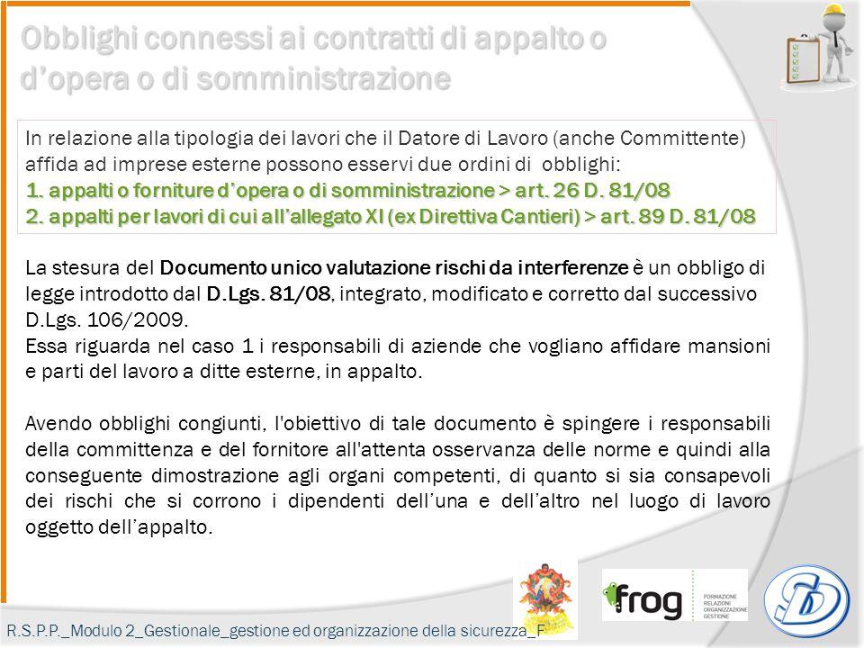Obblighi connessi ai contratti di appalto o d'opera o di somministrazione La stesura del Documento unico valutazione rischi da interferenze è un obbligo di legge introdotto dal D.Lgs.
