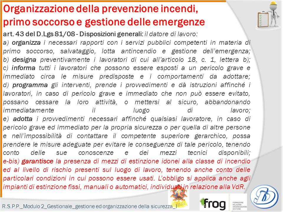 Organizzazione della prevenzione incendi, primo soccorso e gestione delle emergenze art. 43 del D.Lgs 81/08 - Disposizioni generali: il datore di lavo