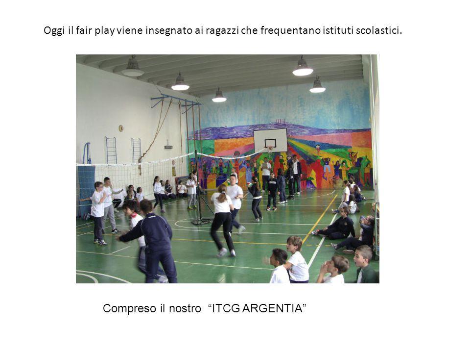"""Oggi il fair play viene insegnato ai ragazzi che frequentano istituti scolastici. Compreso il nostro """"ITCG ARGENTIA"""""""