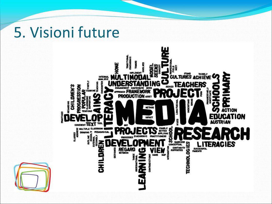 5. Visioni future