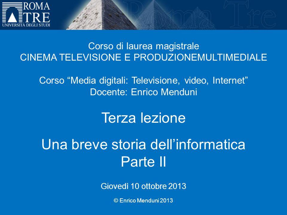 """Università Roma Tre Corso di laurea magistrale CINEMA TELEVISIONE E PRODUZIONEMULTIMEDIALE Corso """"Media digitali: Televisione, video, Internet"""" Docent"""