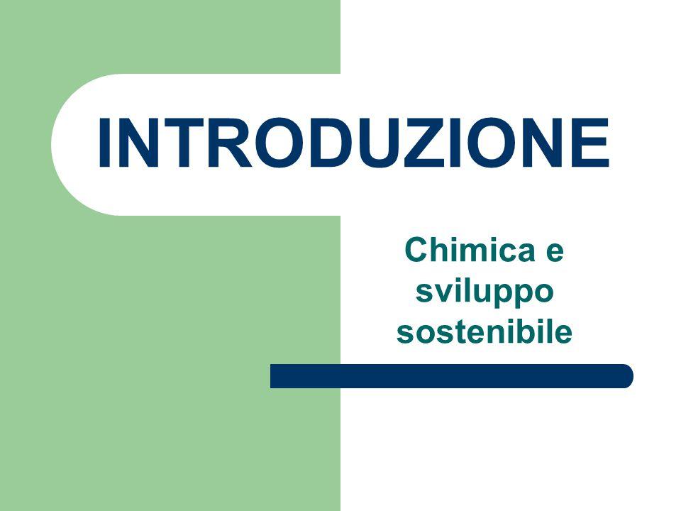 INTRODUZIONE Chimica e sviluppo sostenibile